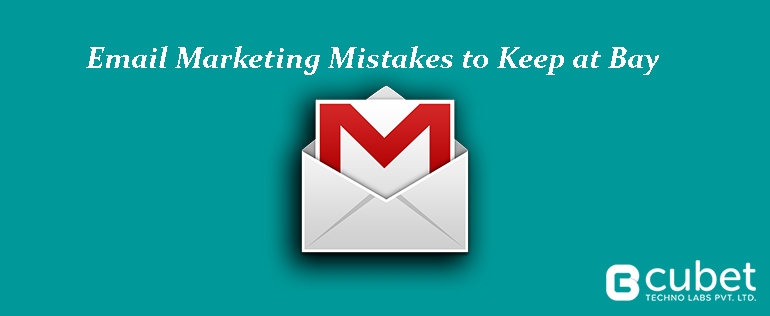 5 Email Marketing Mistakes & Effective Ways to Avoid Them