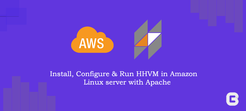 How to install , configure and run HHVM in Amazon Linux server with Apache