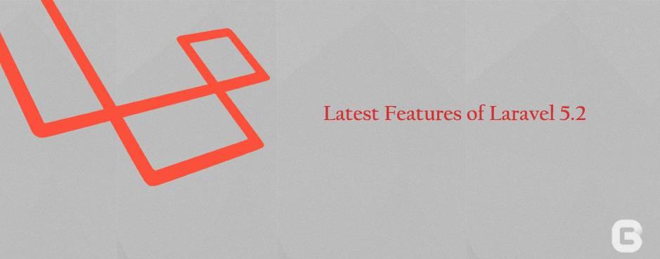 Laravel 5.2 Features