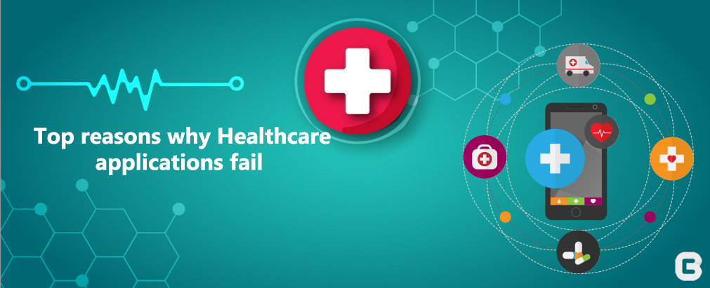 Top reasons why healthcare applications fail