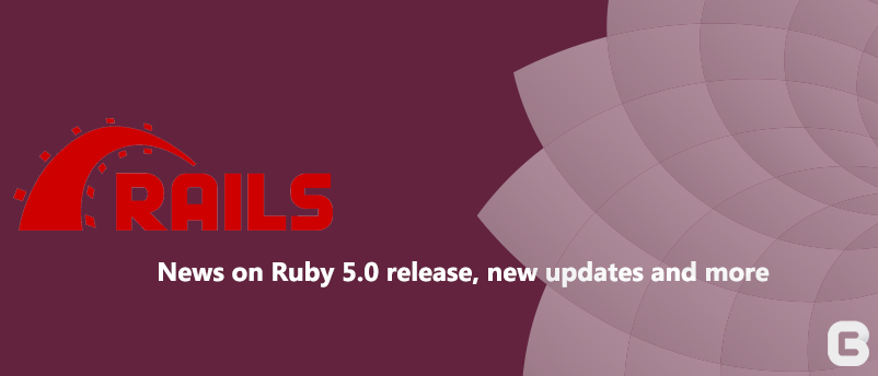 News on ruby 5.0 release, new updates and more