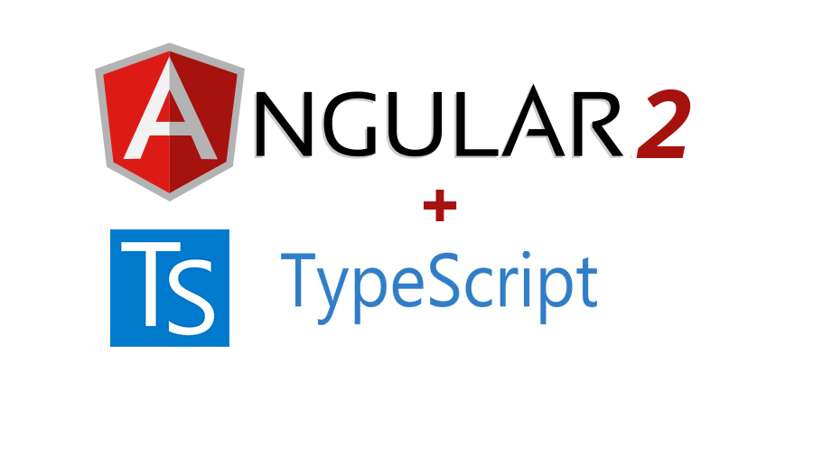 Angular 2 and TypeScript – A High Level Overview