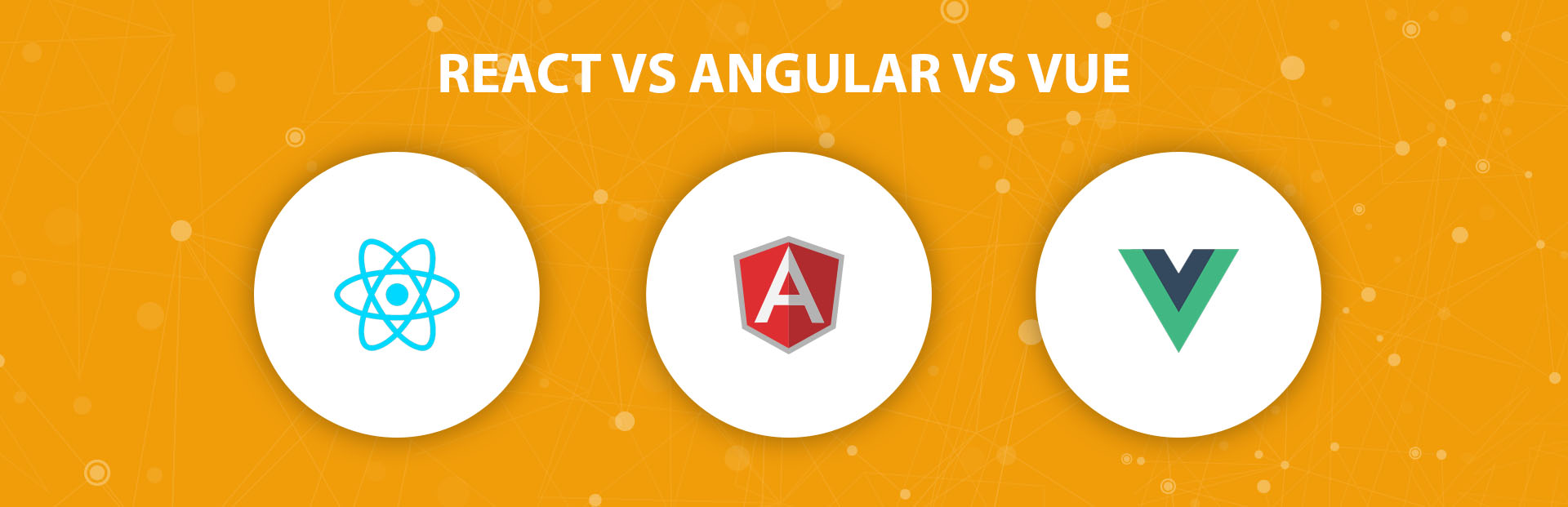 React vs. Angular vs. Vue: Frontend Javascript Framework You Must Use