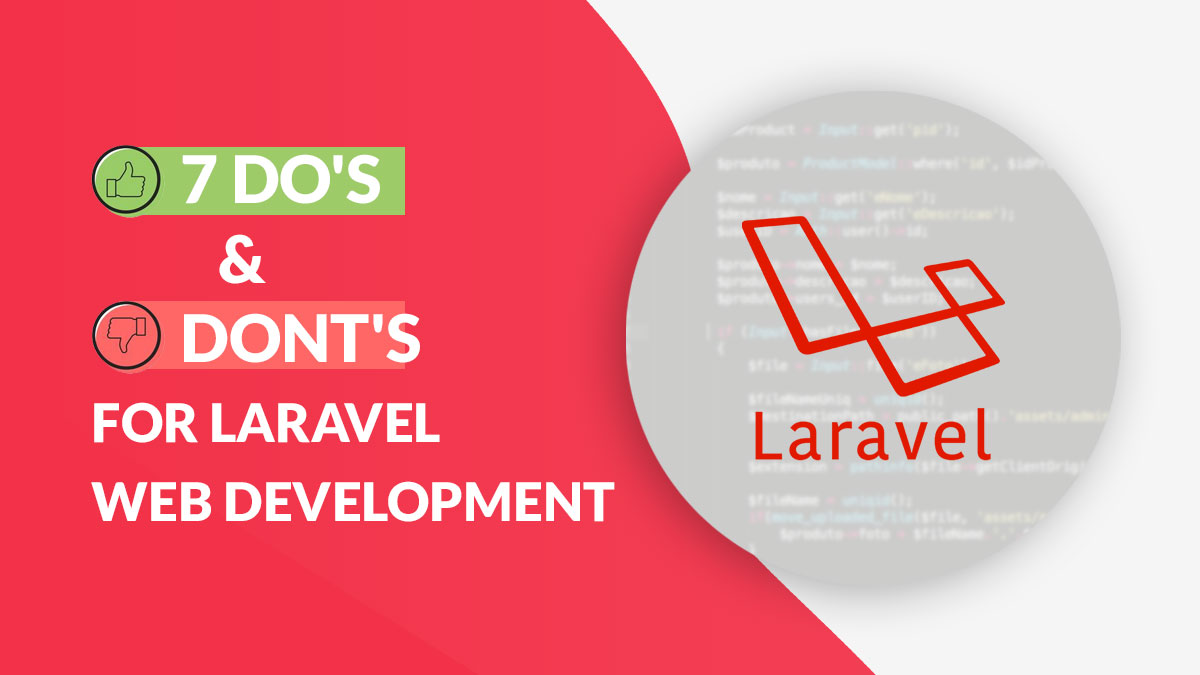 7 Dos and Don'ts for Laravel Web Development