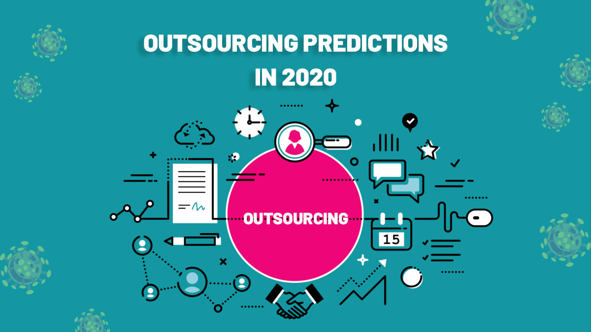Some Outsourcing predictions in 2020 – with Covid-19 impact