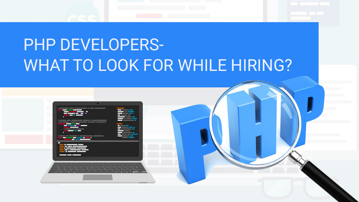PHP developers- What to look for while hiring?
