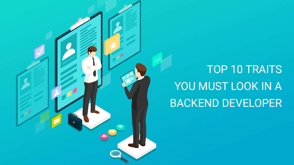 Top 10 traits you must look in a backend developer