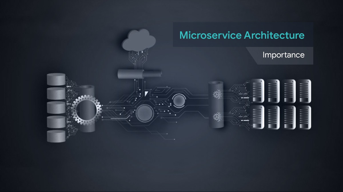 Importance of microservice architecture