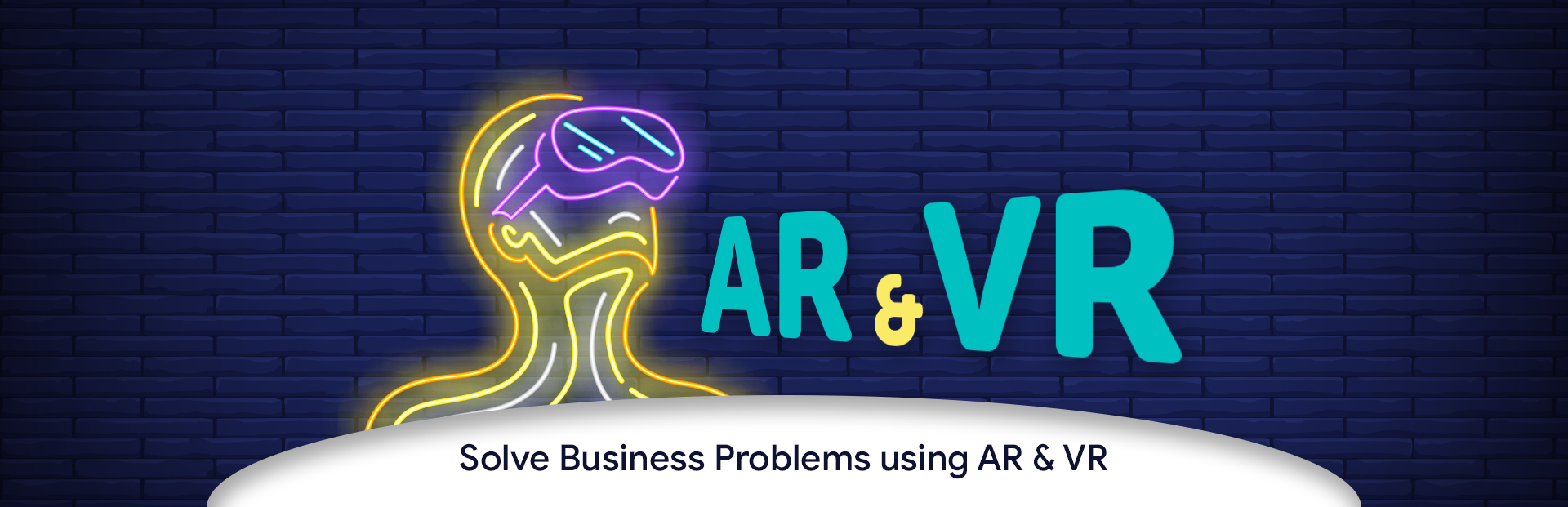 How can you solve business problems using AR & VR?