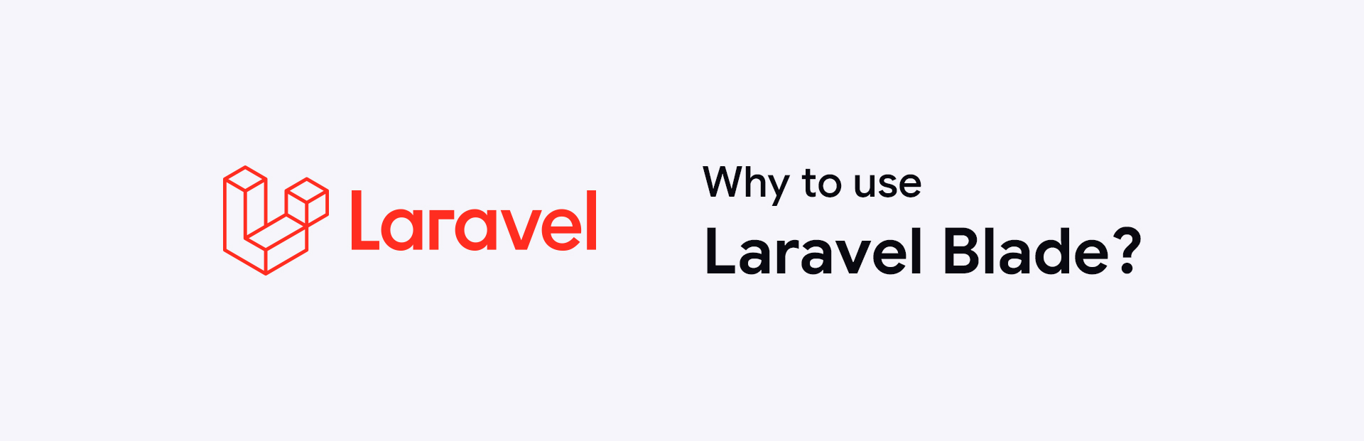 Why use Laravel blade?